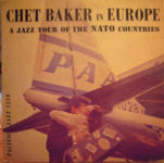 Chet Baker In Europe: A Jazz Tour Of The NATO Countries (1957, Pacific Jazz Records)