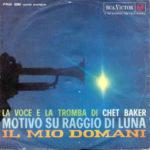 Další italský singl Cheta Bakera Motivo Su Raggio Di Luna (1962, RCA Victor)