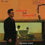 Chet Baker Sextet: Chet Is Back! (1962, RCA Victor Records)