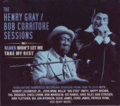Henry Gray / Bob Corritore Sessions Vol. 1: Blues Won't Let Me Take My Rest (2015, Delta Groove Music)