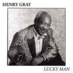 Henry Gray: Lucky Man (1988, Blind Pig Records)