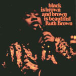 Ruth Brown: Black Is Brown And Brown Is Beautiful (1969, Skye Records)