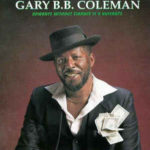 Gary B.B. Coleman: Romance Without Finance Is A Nuisance (1991, Ichiban Records)