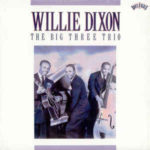 Willie Dixon The Big Three Trio (1990, Columbia Records)