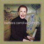 Barbara Carroll: One Morning In May (2002, Fynsworth Alley / Varese)