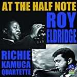Roy Eldridge - Richie Kamuca Quintet: At The Half Note (2017, Sounds Of Yester Year, Records)