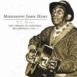 Mississippi John Hurt: D.C. Blues: The Library Of Congress Recordings, Vol. 1 (2004, Fuel 2000 Records)