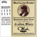Mississippi John Hurt: Avalon Blues: The Complete 1928 Okeh Recordings (1996, Columbia Records)