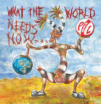 Public Image Ltd.: What The World Needs Now... (2015, PiL Official Records)