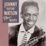 """Johnny """"Guitar Watson"""": Plays Misty (1991, Point Productions)"""