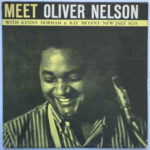 Oliver Nelson: Meet Oliver Nelson with Kenny Dorham & Ray Bryant (1960, New Jazz Records)