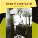 Stan Hasselgard: California Sessions (2010, Dragon Records)