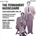 Permanent Hasselgard (Stan Hasselgard 1945 - 1948) - (1988, Phontastic Records)