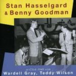 Stan Hasselgard & Benny Goodman: At Click 1948 with Wardell Gray, Teddy Wilson (1992, Dragon Records)