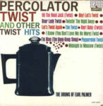 Earl Palmer: Percolator Twist And Other Twist Hits (1962, Liberty Records)