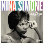 Nina Simone: The Colpix Singles (Mono, Remastered) - (2018, Stateside Records)