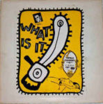 Tupelo Chain Sex: What Is It (1982, Selma Records)