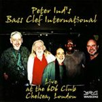 Peter Ind's Bass Clef International: Live At The 606 Club (2001, Wave Records)