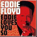 Eddie Floyd: Eddie Loves You So (2008, Stax Records)