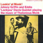 "Johnny Griffin And Eddie ""Lockjaw"" Davis Quintet: Lookin' At Monk (1961, Jazzland)"