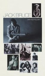 Jack Bruce: Can You Follow? (2008, Esoteric Recordings)