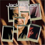 Jack Bruce: Shadows In The Air (2001, Sanctuary Records)