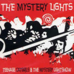 The Mystery Lights: Teenage Catgirls And The Mystery Lightshow (2009, Closet Trekkie Records)