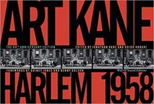 Art Kane. Harlem 1958 - 60th Anniversary Edition (2018, Wall of Sound Gallery)
