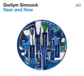 Gwilym Simcock: Near And Now (2019, ACT Music)