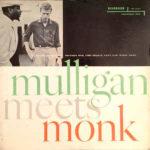 Obal reedice Mulligan Meets Monk (Riverside Records) z roku 1959 s nově přidanou fotografií obou protagonistů na titulní straně vlevo nahoře