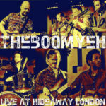 The Boom Yeh: Live At Hideaway London (2016, Cosmosium Records)