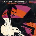 Claude Thornhill: On Stage 1946 - 1947 (1971, Monmouth Evergreen Records)