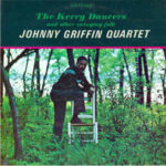 Johnny Griffin Quartet: The Kerry Dancers (1962, Riverside Records)