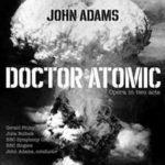 Nové nastudování opery Johna Adamse Doctor Atomic (2018, Nonesuch Records))