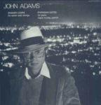 John Adams: Shaker Loops / Phrygian Gates (1980, 1750 Arch Records)