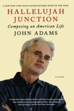 Autobiografie John Adams: Hallelujah Junction, Composing An American Life (2009, Picador)