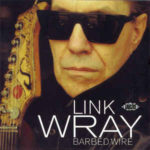 Link Wray: Barbed Wire (2000, Ace Records)