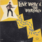 Link Wray And The Wraymen (1960, Epic Records)