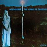 Colosseum: Grass Is Greener (1970, Dunhill Records)