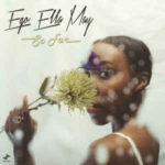 Ego Ella May: So Far (2019, TruThoughts Records)