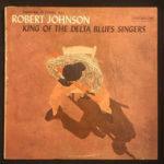 Robert Johnson: King Of The Delta Blues Singers (1961, Columbia)