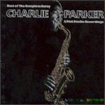 Charlie Parker: Best Of The Complete Savoy & Dial Studio Recordings (2002, Savoy Records)