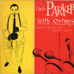 Charlie Parker With Strings (1950, Mercury Records)