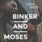 Binker And Moses: Dem Ones (2015, Gearbox Records)