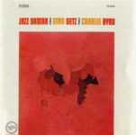 Stan Getz / Charlie Byrd: Jazz Samba (1962, Verve Records)