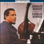 Charles Mingus Presents Charles Mingus (1960, Candid Records)