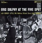 Eric Dolphy: At The Five Spot Vol. 1 (1961, New Jazz/Prestige Records)