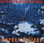Nick Cave And The Bad Seeds: Murder Ballads (1996, Mute Records)