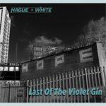 Hague & White vydali videosingl Last Of The Violet Gin v březnu 2021
