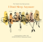 Charles Géne Suite: I Don't Sleep Anymore (2021, Suite Productions)